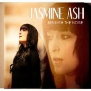 "ALBUM REVIEW: ""Beneath The Noise"" by Jasmine Ash"