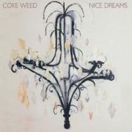 "ALBUM REVIEW: ""Nice Dreams"" by Coke Weed"