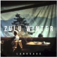 "ALBUM REVIEW: ""Language"" by Zulu Winter"