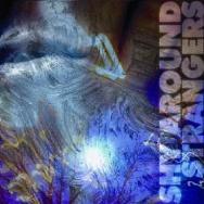 "ALBUM REVIEW: ""Shy Around Strangers"" by Shy Around Strangers"