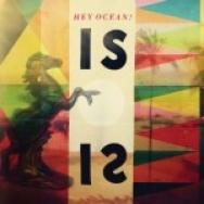 """""""Is"""" by Hey Ocean!"""