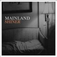 """Shiner"" by Mainland"