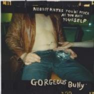 HEAR THIS: Gorgeous Bully