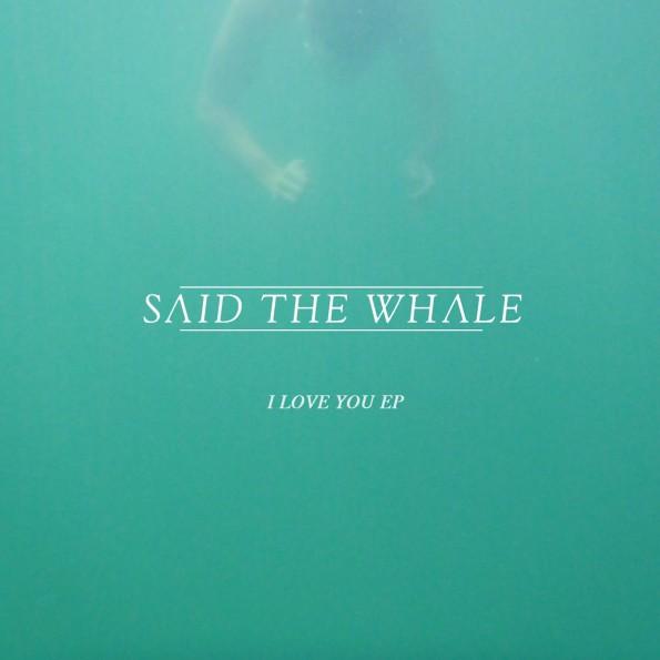 said-the-whale-i-love-you-1200x1200
